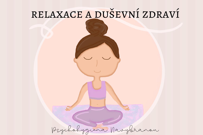 Relaxace a duševní zdraví: Jak začít? + praktická cvičení