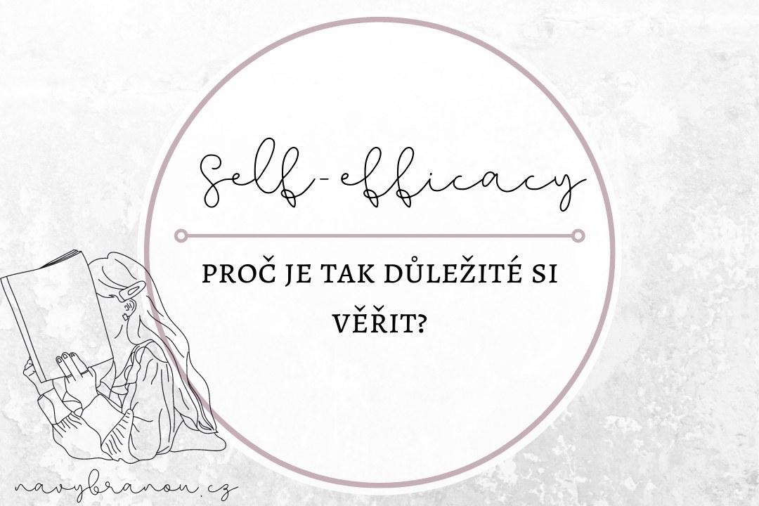 Self-efficacy | Proč je tak důležité si věřit?